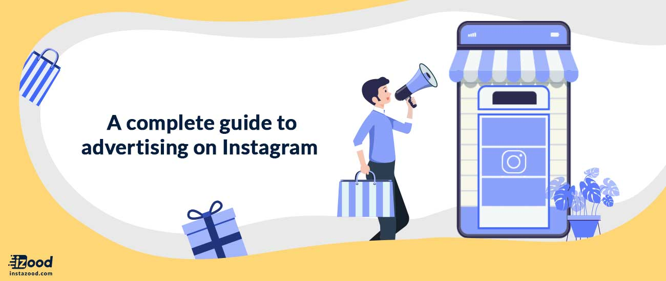 A complete Guide to Advertising on Instagram