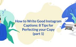 How to Write Good Instagram Captions: 8 Tips for Perfecting Your Copy (part 1)
