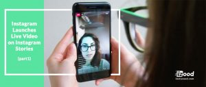 Instagram Launches Live Video on Instagram Stories