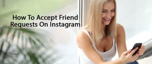 How To Accept Friend Requests (followers) On Instagram