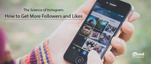 The Science of Instagram: How to Get More Followers and Likes