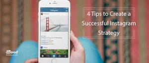 4 Tips to Create a Successful Instagram Strategy