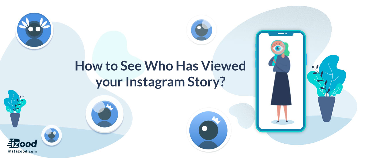 How to see who has Viewed your Instagram Story | Instazood