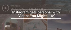 Instagram gets personal with 'Videos You Might Like'