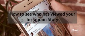 How to see who has Viewed your Instagram Story