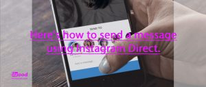 Here's how to send a message using Instagram Direct.
