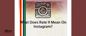 What Does Rate 9 Mean On Instagram