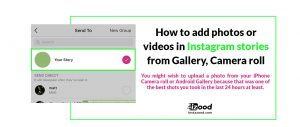 How to add photos or videos in Instagram stories from Gallery