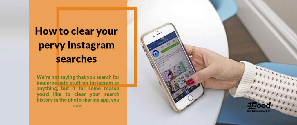 We're not saying that you search for inappropriate stuff on Instagram or anything, but if for some reason you'd like to clear your search history in the photo sharing app, you can.
