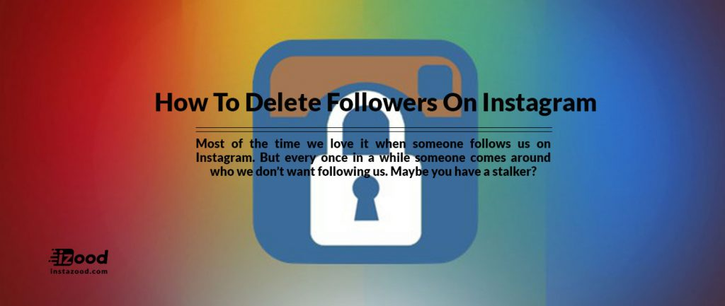 How To Delete Followers On Instagram