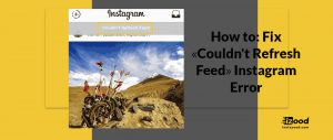 How to: Fix ″Couldn't Refresh Feed″ Instagram Error