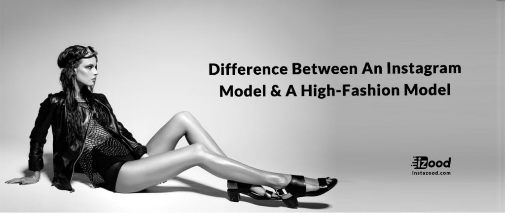 What's The Difference Between An Instagram Model & A High-Fashion Model?