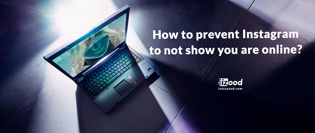 How to prevent Instagram to not show you are online?