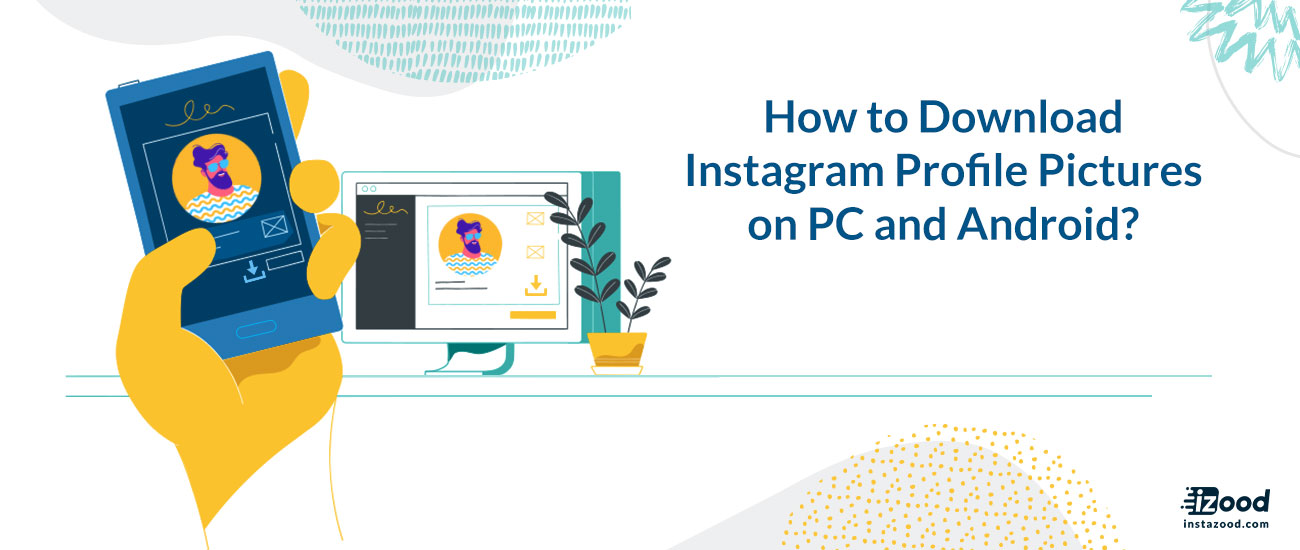 How to download Instagram profile pictures for free in 2019