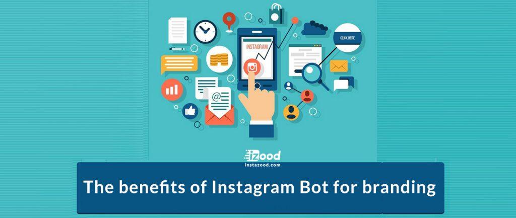 The benefits of Instagram Bot for branding