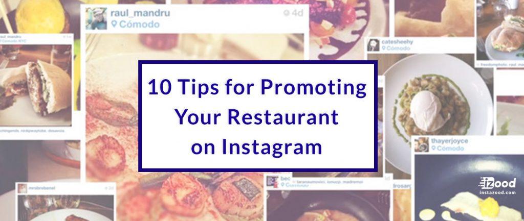 10 Tips for Promoting Your Restaurant on Instagram