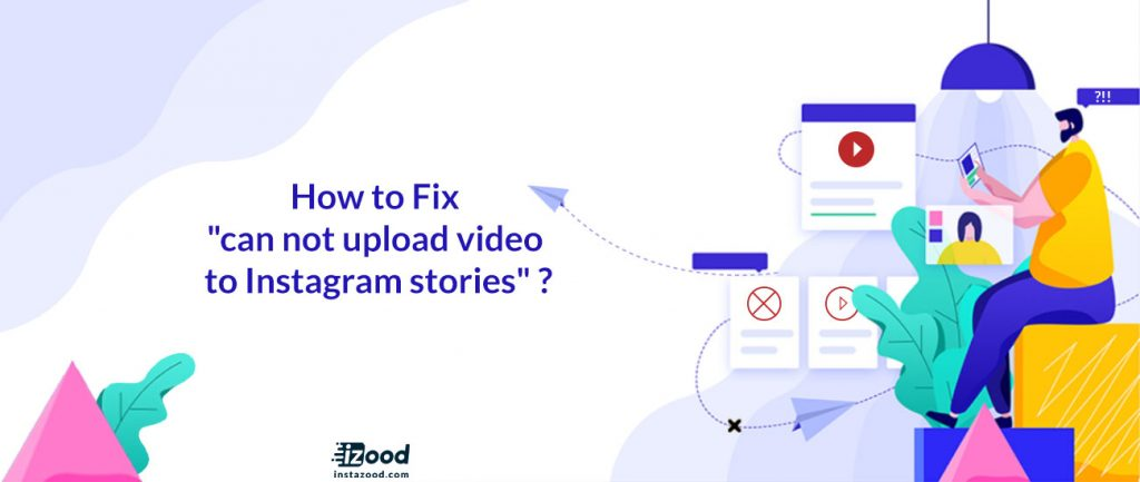How to Fix Can't Upload Video To Instagram Stories?