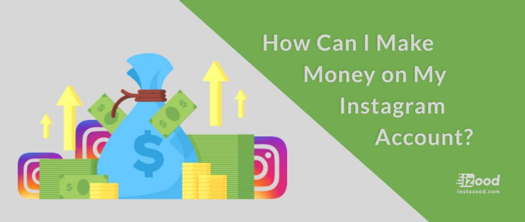 How Can I Make Money on My Instagram Account?