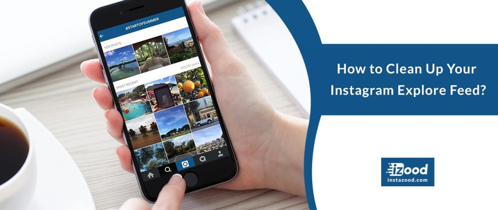 How to Clean Up Your Instagram Explore Feed?