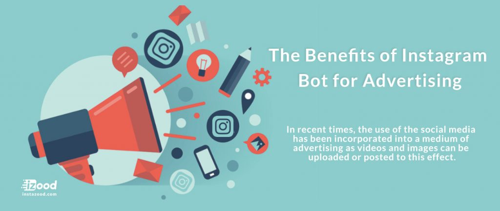 The Benefits of Instagram Bot for Advertising