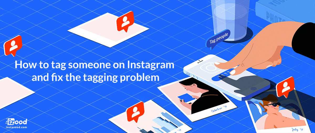 How to tag someone on Instagram and fix the tagging problem