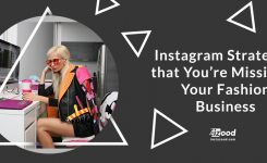 Instagram Strategies that You're Missing in Your Fashion Business