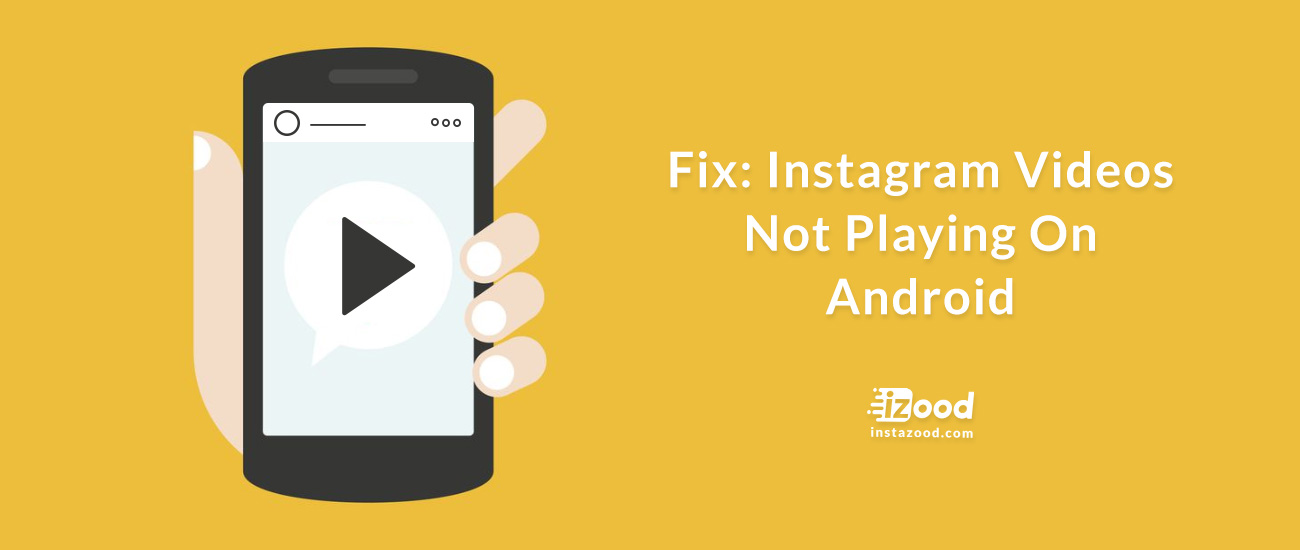 How to fix Instagram videos not playing on Android?
