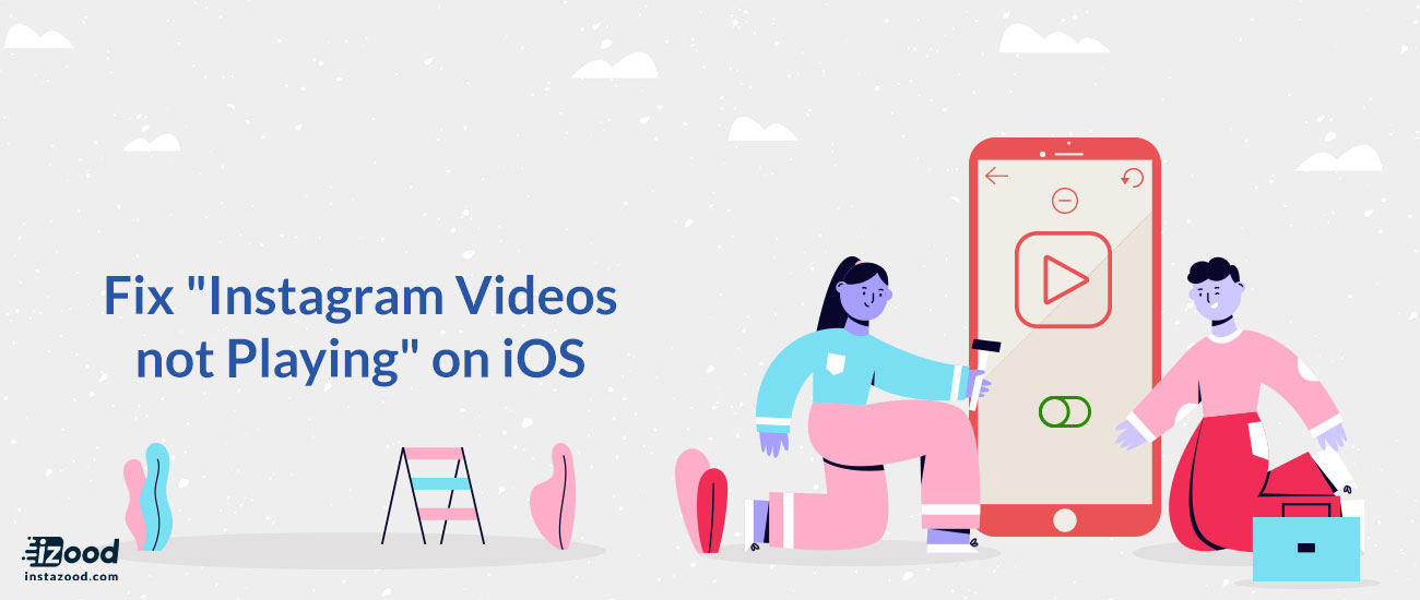 Fix: Instagram videos not playing on iOS