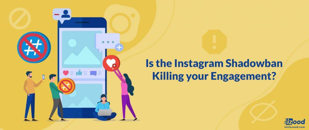 Instagram Shadowban Killing your Engagement