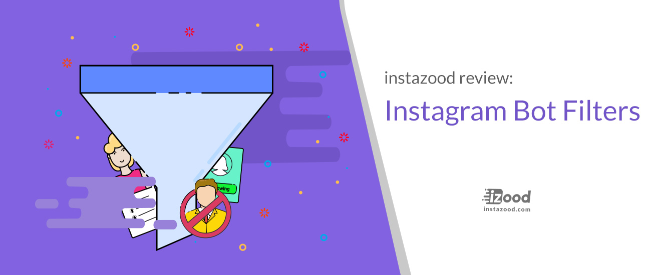Instazood Reviews: Instagram Bot Filters