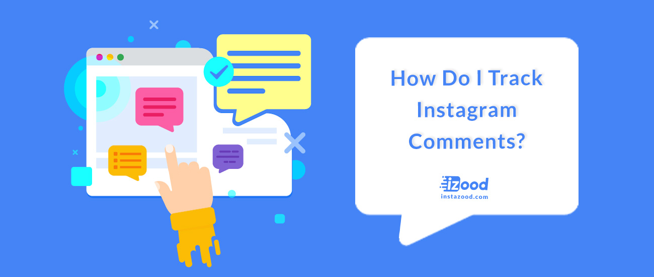 How Do I Track Instagram Comments?