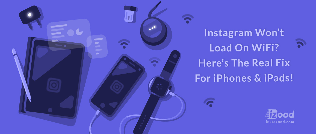 Instagram doesn't Load On WiFi? Here's The Real Fix For iPhones & iPads!