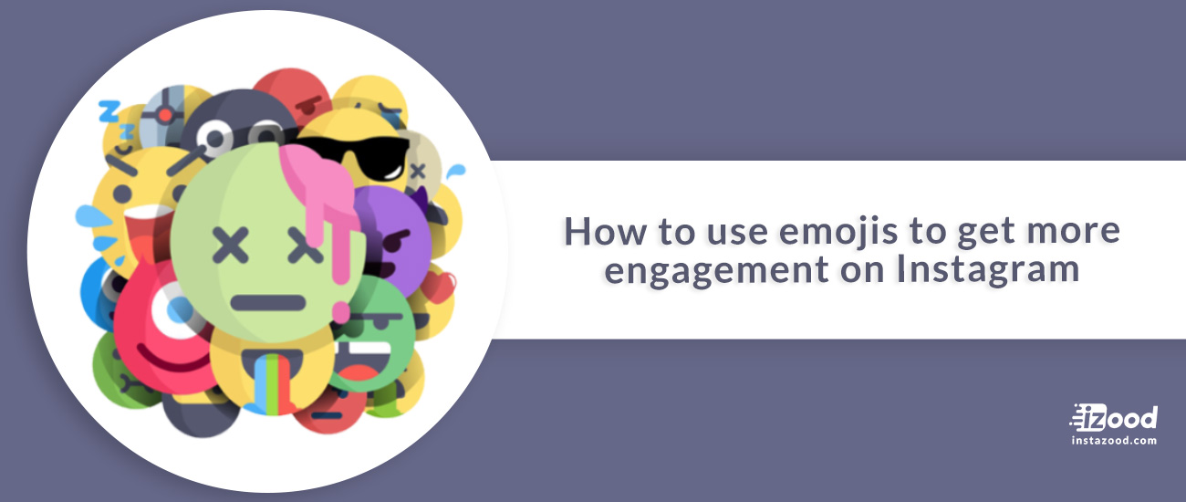 How to use emojis to get more engagement on Instagram