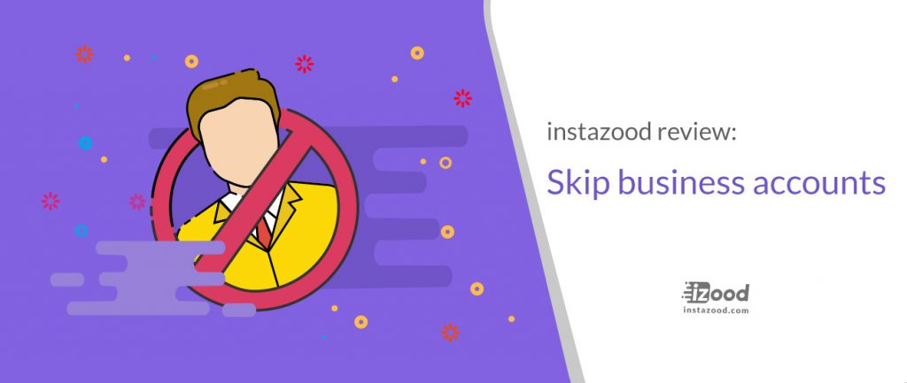 Instazood Reviews Skip Business Accounts