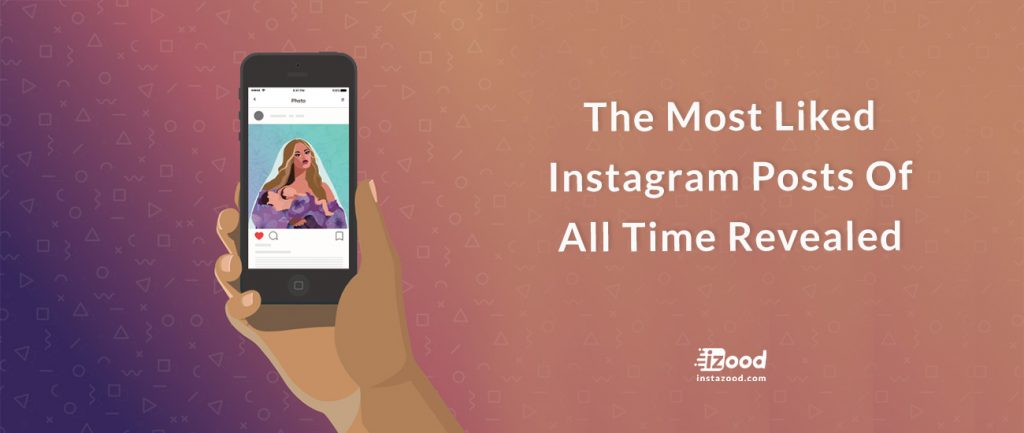 The Most Liked Instagram Posts Of All Time Revealed