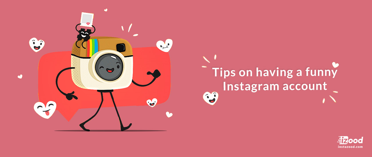 Tips on having a funny Instagram account