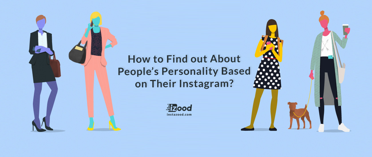 How to Find out About People's Personality Based on Their Instagram?