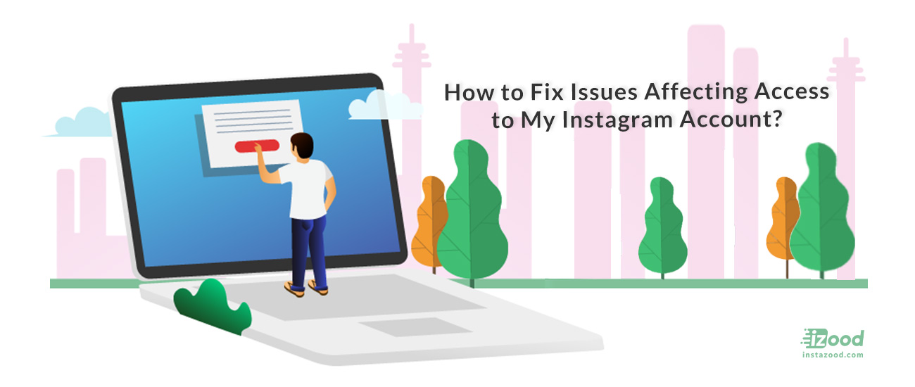 How to Fix Issues Affecting Access to My Instagram Account?