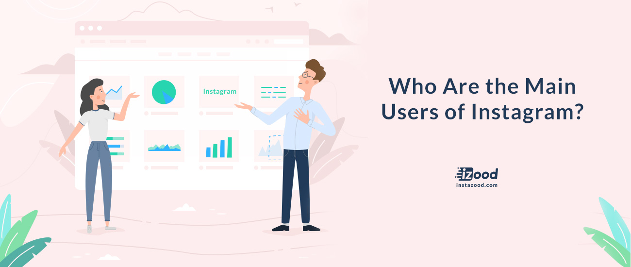 Who Are the Main Users of Instagram?