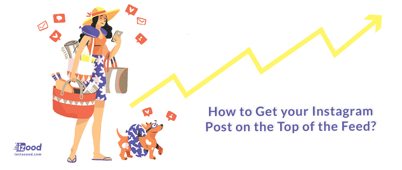 How to Get your Instagram Post on the Top of    | Instazood