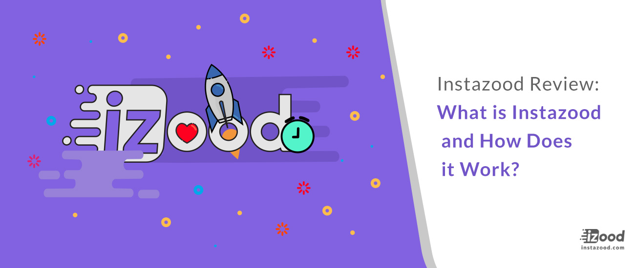 Instazood Reviews: What is Instazood and How Does it Work?