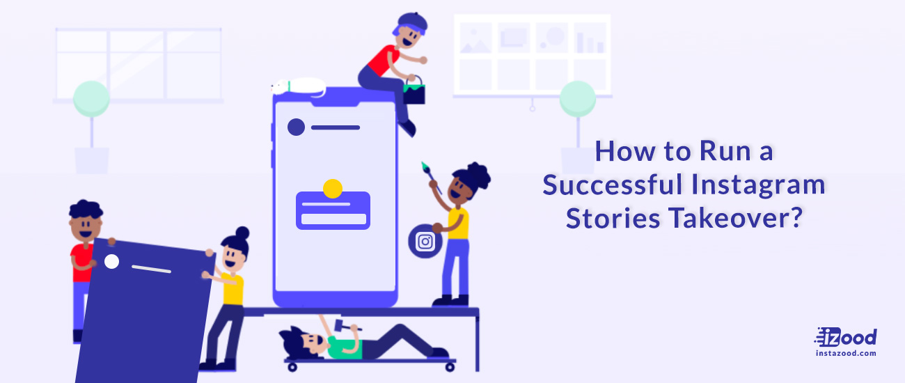 How to Run a Successful Instagram Stories Takeover?