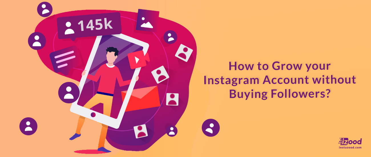 How to Grow your Instagram Account without Buying Followers?