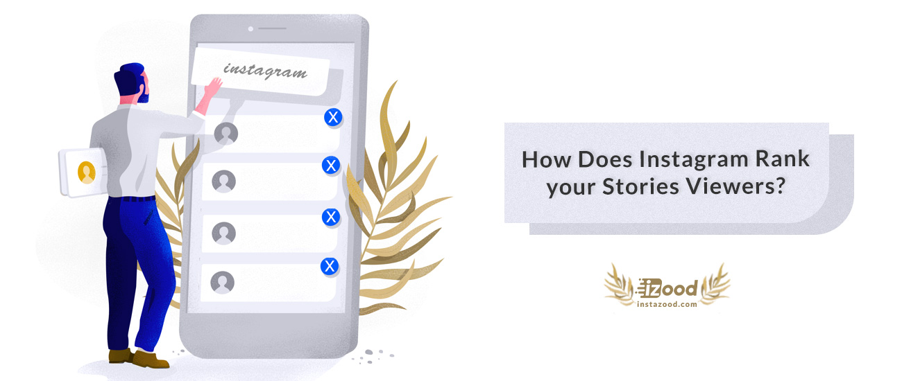 How Does Instagram Rank your Stories Viewers?