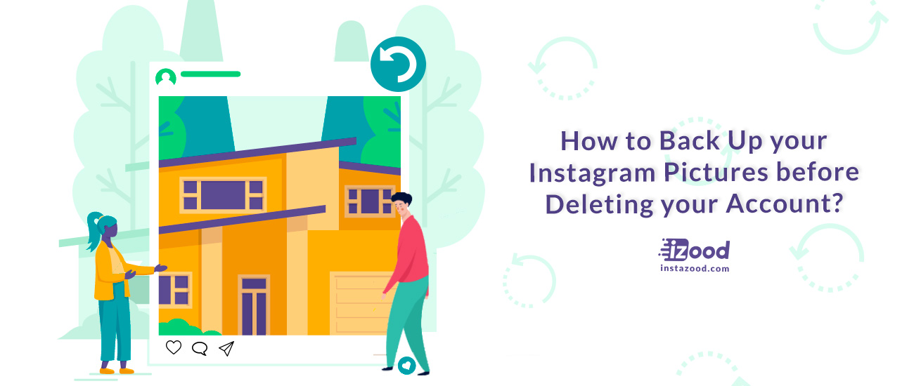 How to Back Up your Instagram Pictures before Deleting your Account?
