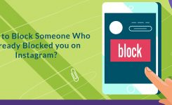 How to Block Someone Who already Blocked you on Instagram?