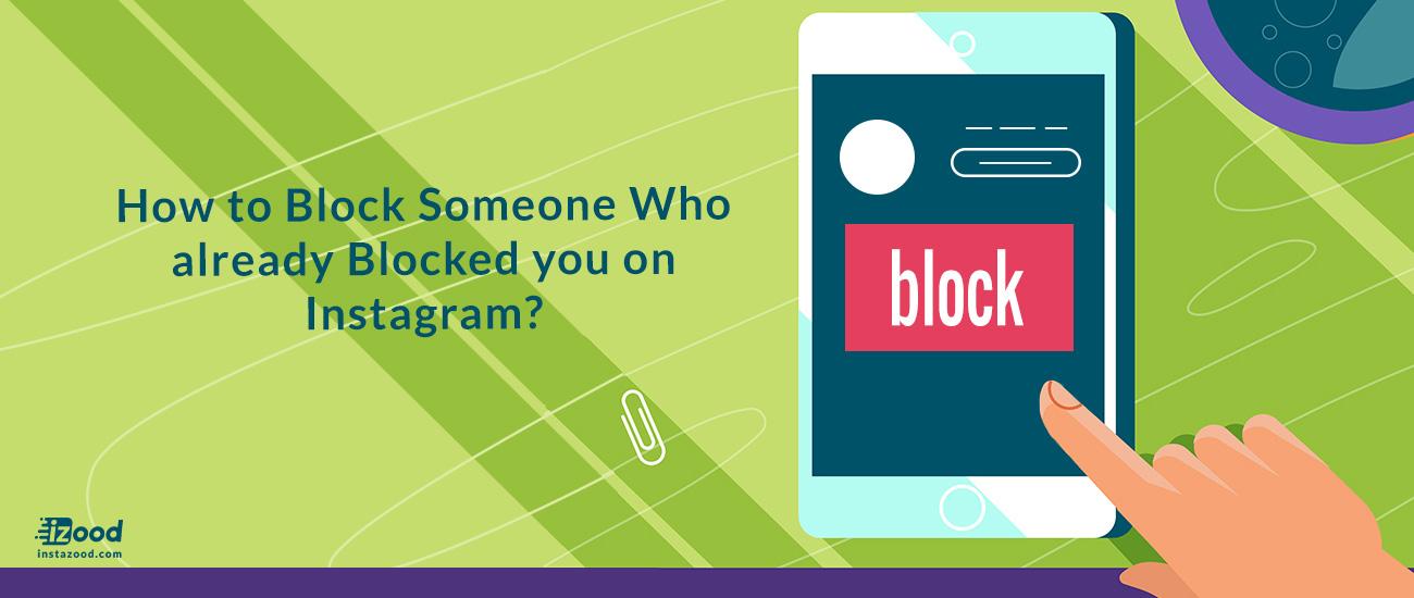 How to Block Someone Who already Blocked     | Instazood