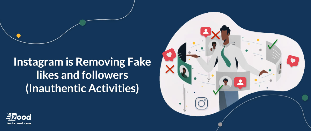 Instagram is Removing Fake likes and followers (Inauthentic Activities)