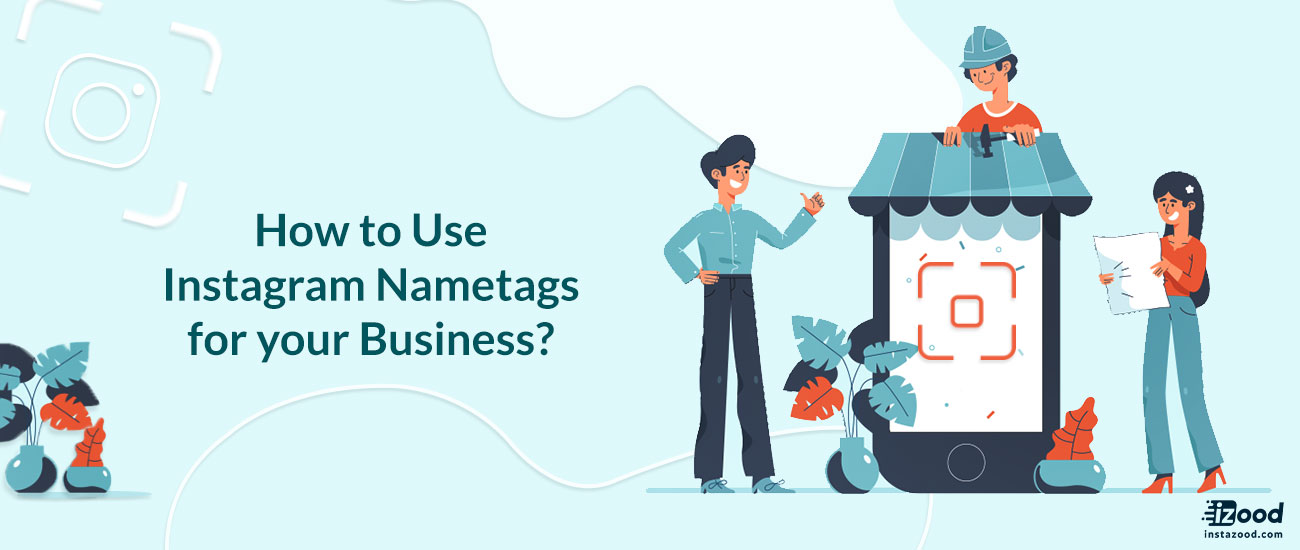 How to Use Instagram Nametags for your Business?