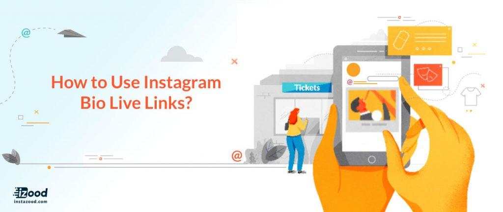 How to use Instagram bio live links?